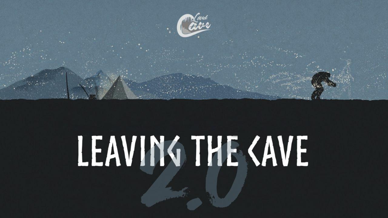 Leaving the Cave 2.0; ¿Tienes talento? ¡Demuéstralo!